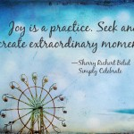 Create extraordinary moments